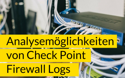 Analyse von Checkpoint Firewall Logs – Teil 1